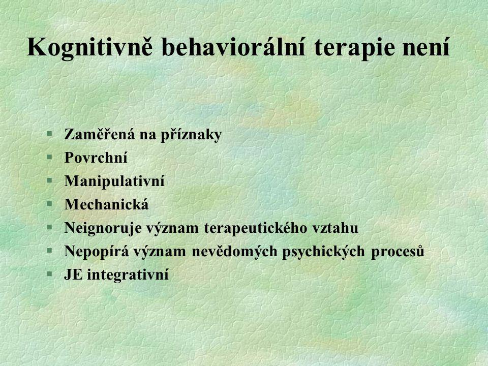 Kognitivně behaviorální terapie není