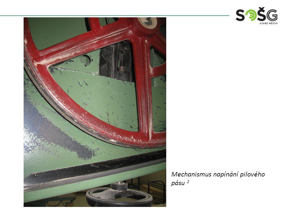 Mechanismus napínání pilového pásu 2