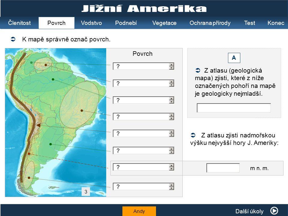 Jižní Amerika  K mapě správně označ povrch. Povrch