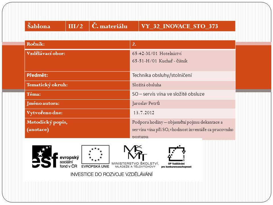 Šablona III/2 Č. materiálu VY_32_INOVACE_STO_373 Ročník: 2.