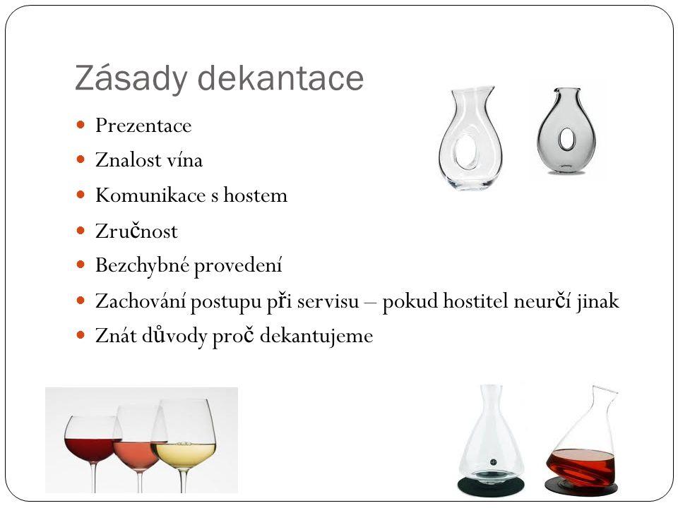 Zásady dekantace Prezentace Znalost vína Komunikace s hostem Zručnost