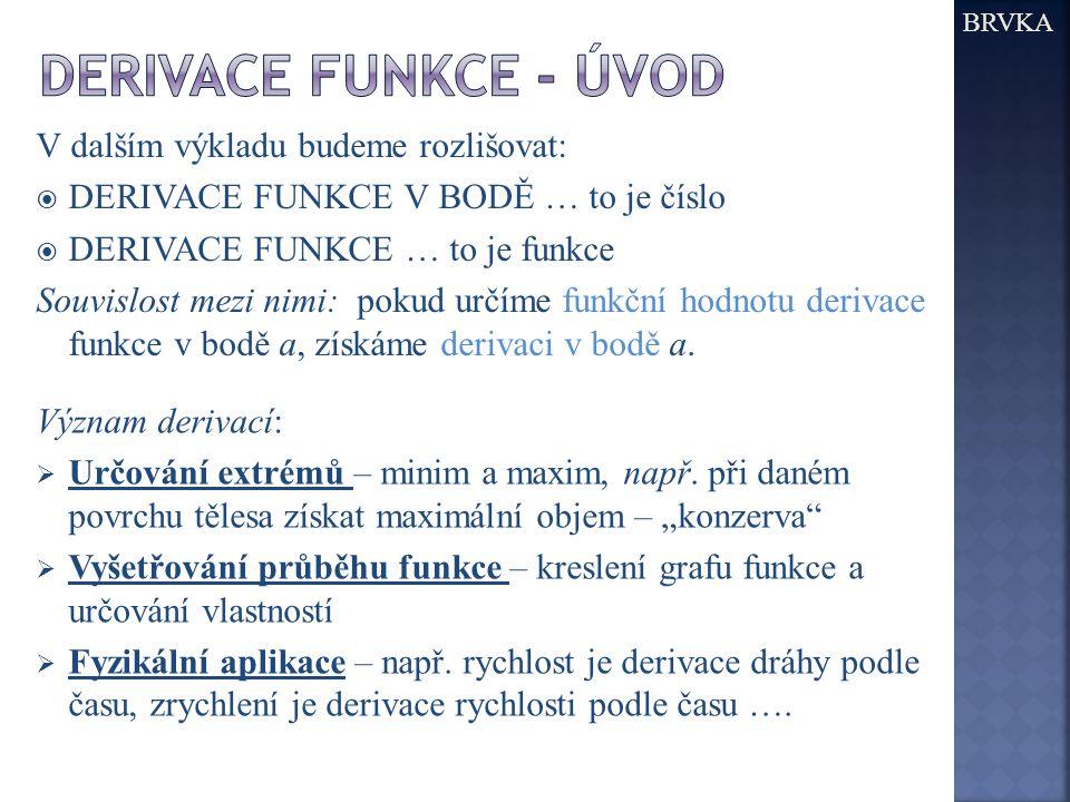 derivace funkce - úvod V dalším výkladu budeme rozlišovat:
