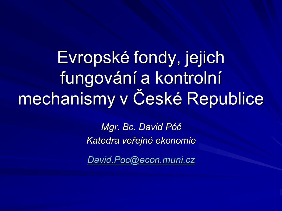 Mgr. Bc. David Póč Katedra veřejné ekonomie David.Poc@econ.muni.cz