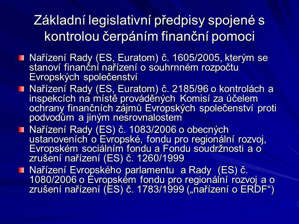 Základní legislativní předpisy spojené s kontrolou čerpáním finanční pomoci