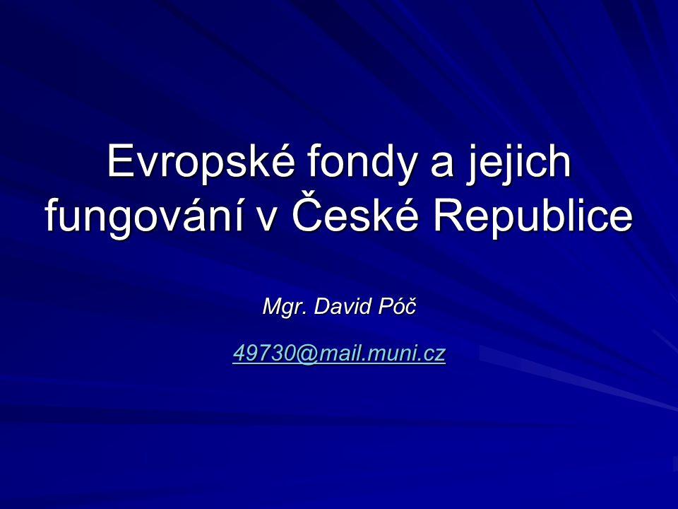 Evropské fondy a jejich fungování v České Republice