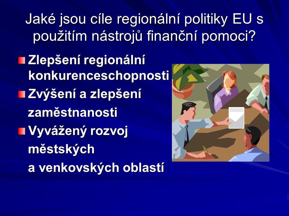 Jaké jsou cíle regionální politiky EU s použitím nástrojů finanční pomoci