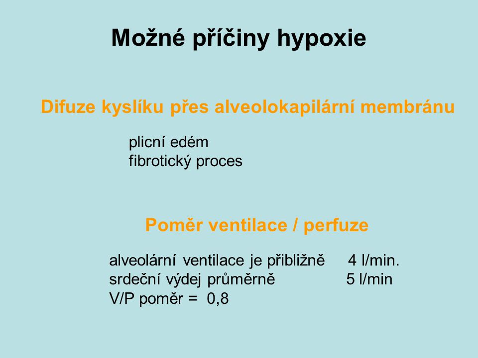 Možné příčiny hypoxie Difuze kyslíku přes alveolokapilární membránu