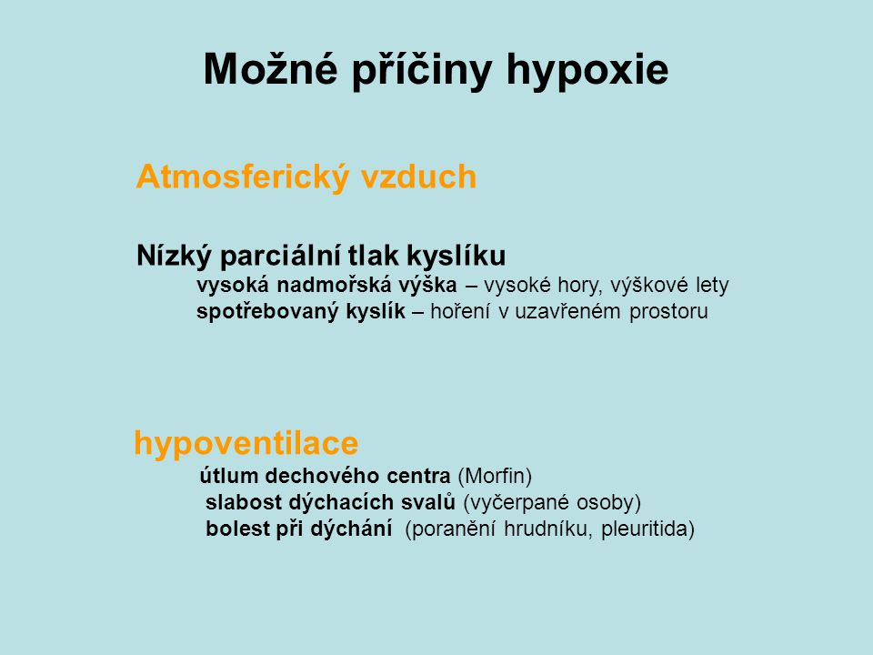 Možné příčiny hypoxie Atmosferický vzduch hypoventilace