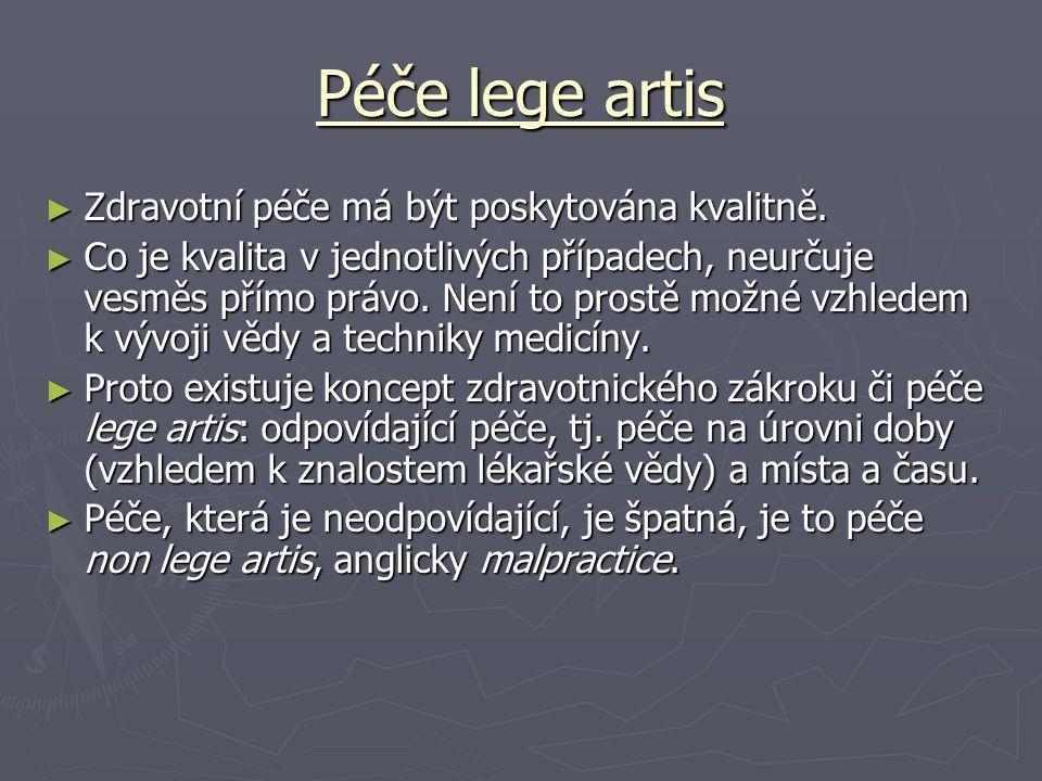 Péče lege artis Zdravotní péče má být poskytována kvalitně.