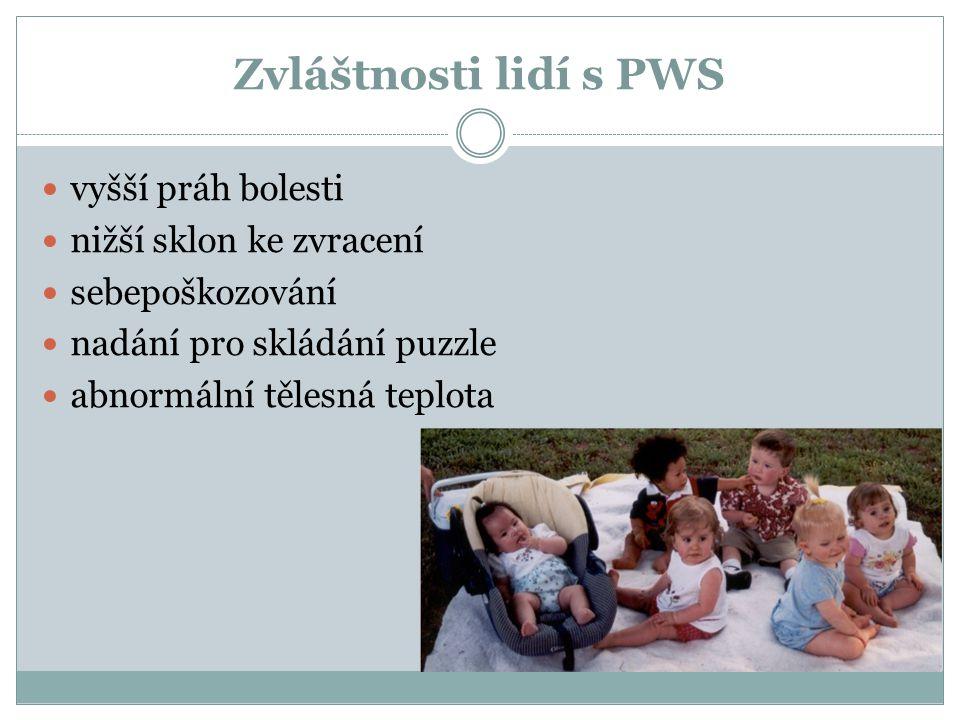 Zvláštnosti lidí s PWS vyšší práh bolesti nižší sklon ke zvracení