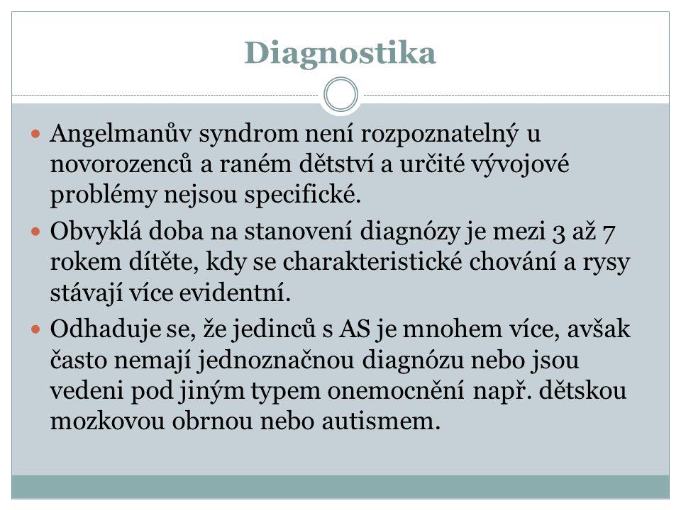 Diagnostika Angelmanův syndrom není rozpoznatelný u novorozenců a raném dětství a určité vývojové problémy nejsou specifické.