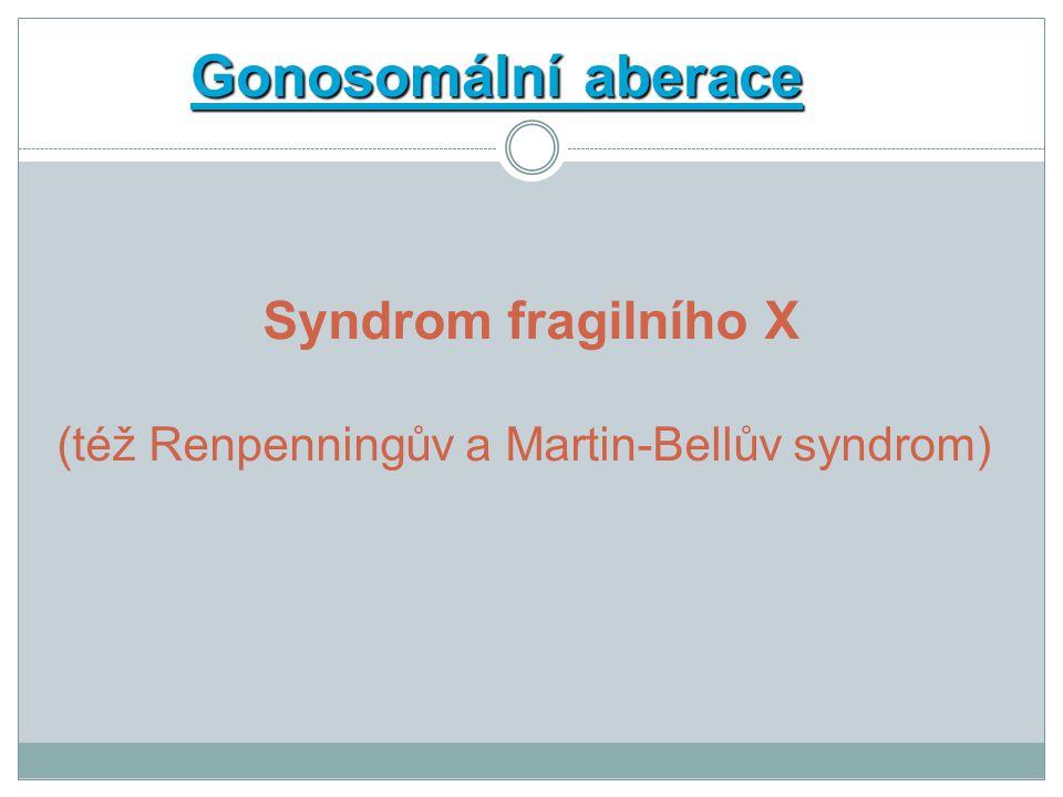 Gonosomální aberace Syndrom fragilního X