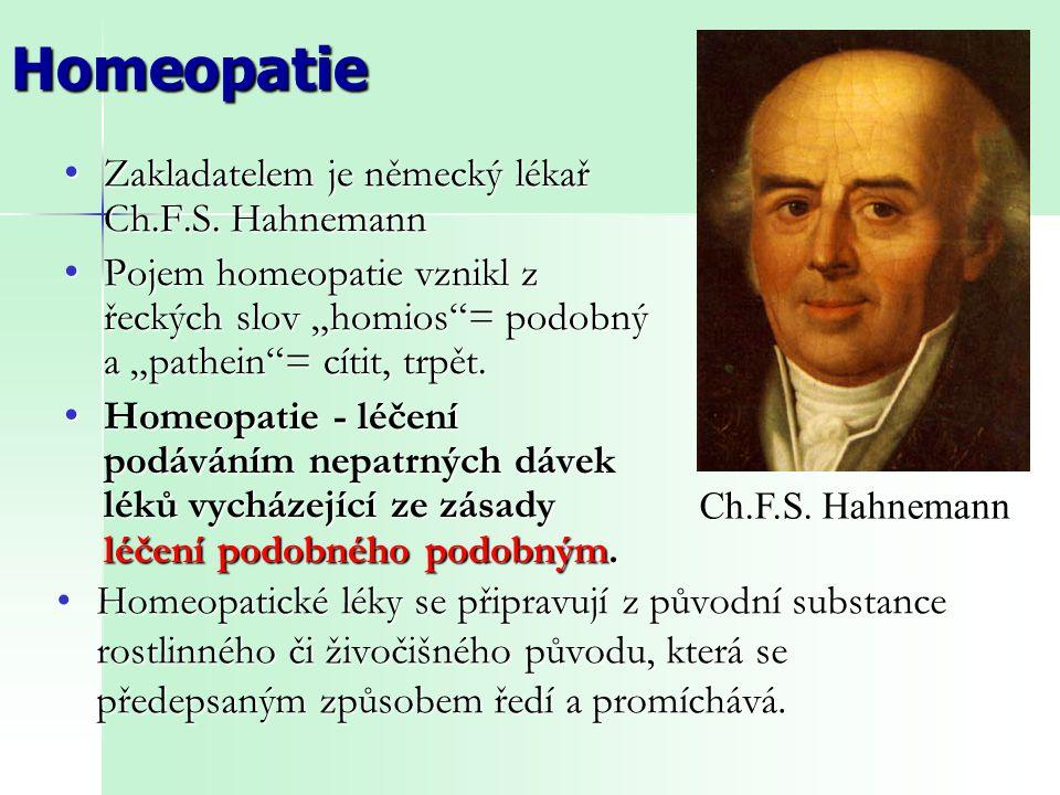 Homeopatie Zakladatelem je německý lékař Ch.F.S. Hahnemann