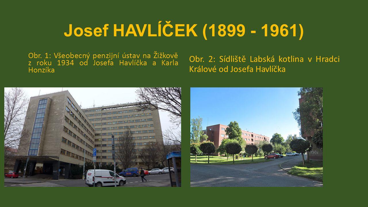 Josef HAVLÍČEK (1899 - 1961) Obr. 1: Všeobecný penzijní ústav na Žižkově z roku 1934 od Josefa Havlíčka a Karla Honzíka.