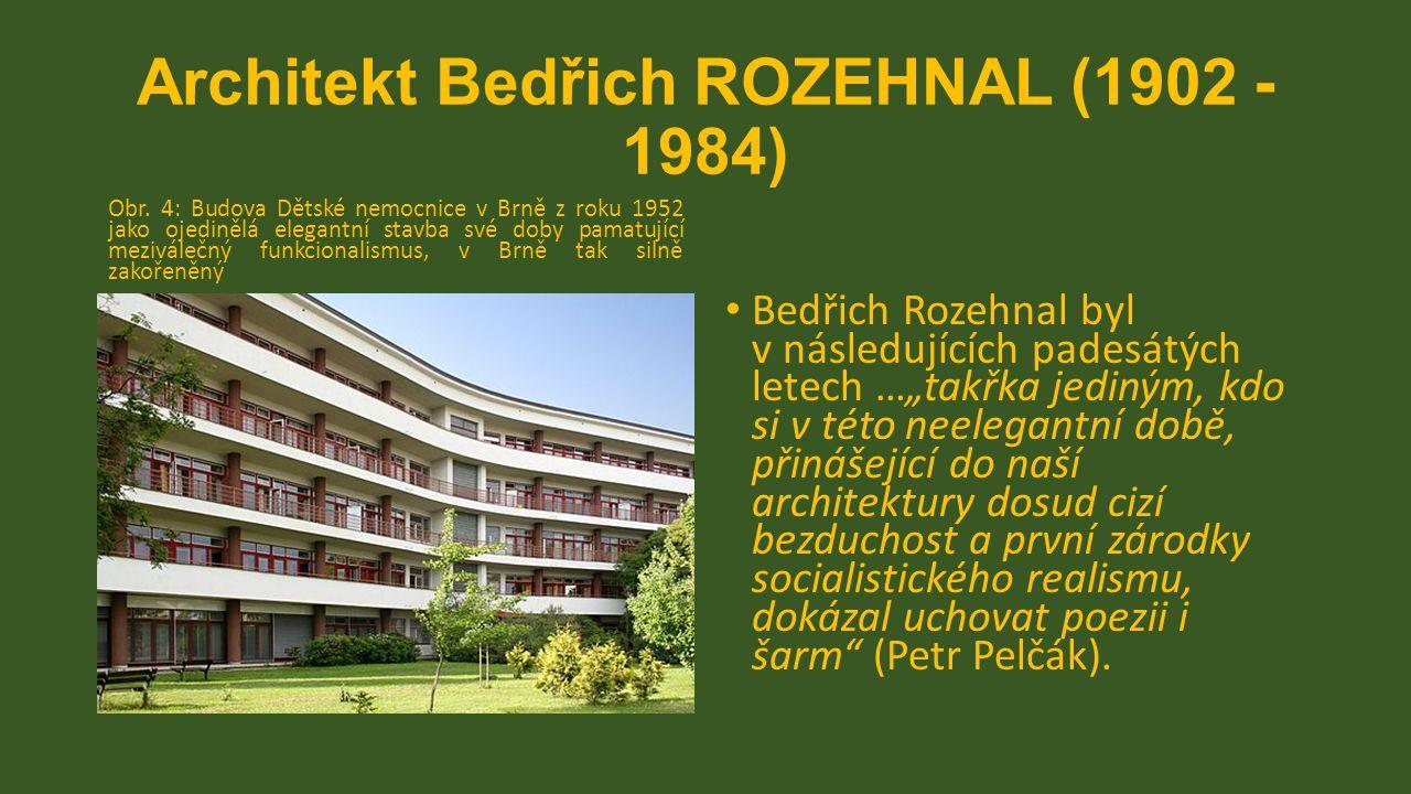Architekt Bedřich ROZEHNAL (1902 - 1984)