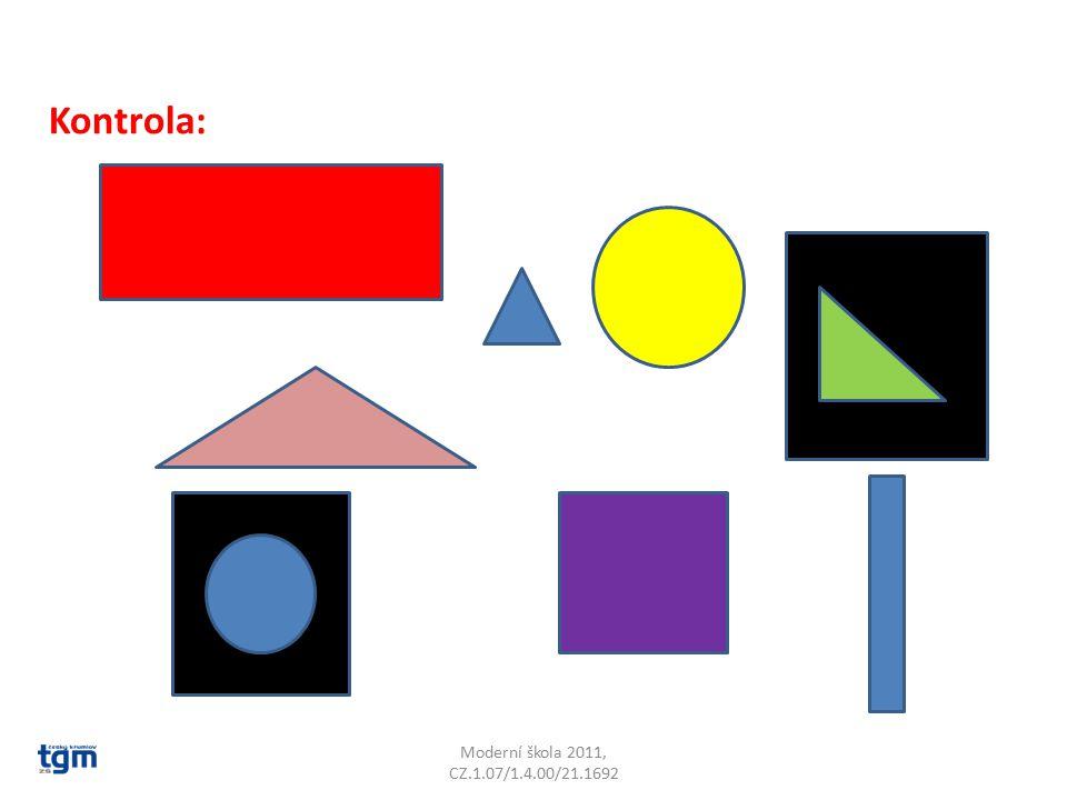 Kontrola: Moderní škola 2011, CZ.1.07/1.4.00/21.1692
