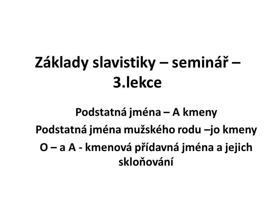 Základy slavistiky – seminář – 3.lekce