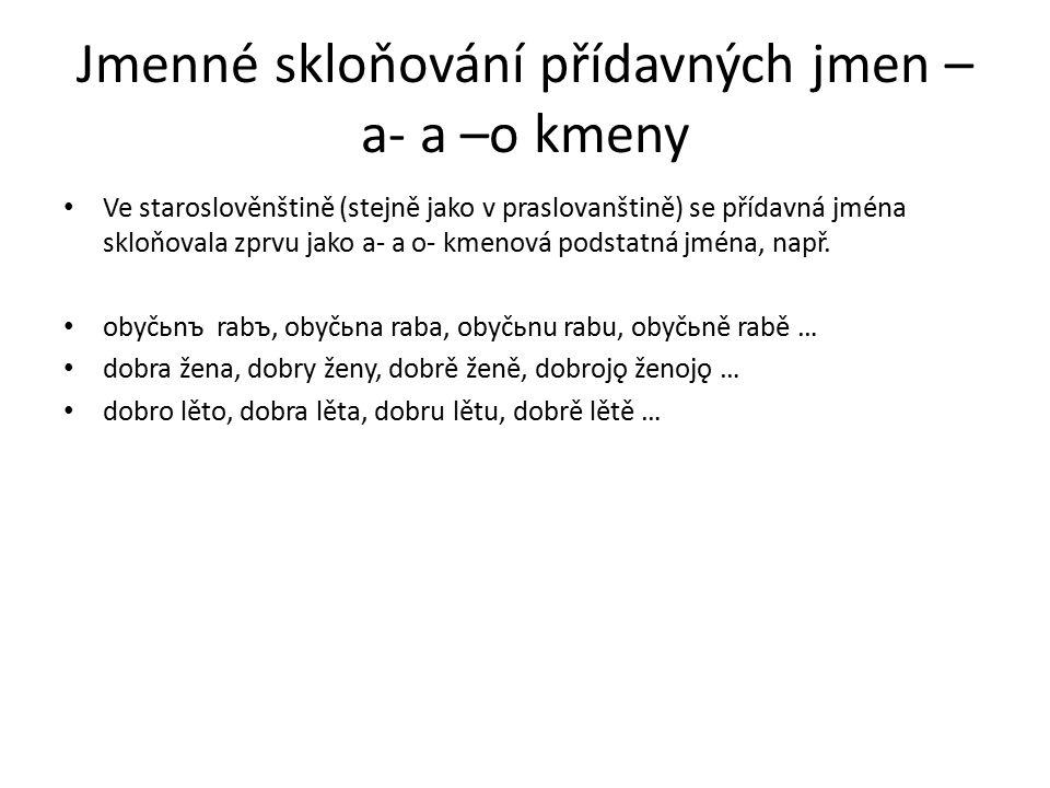 Jmenné skloňování přídavných jmen –a- a –o kmeny