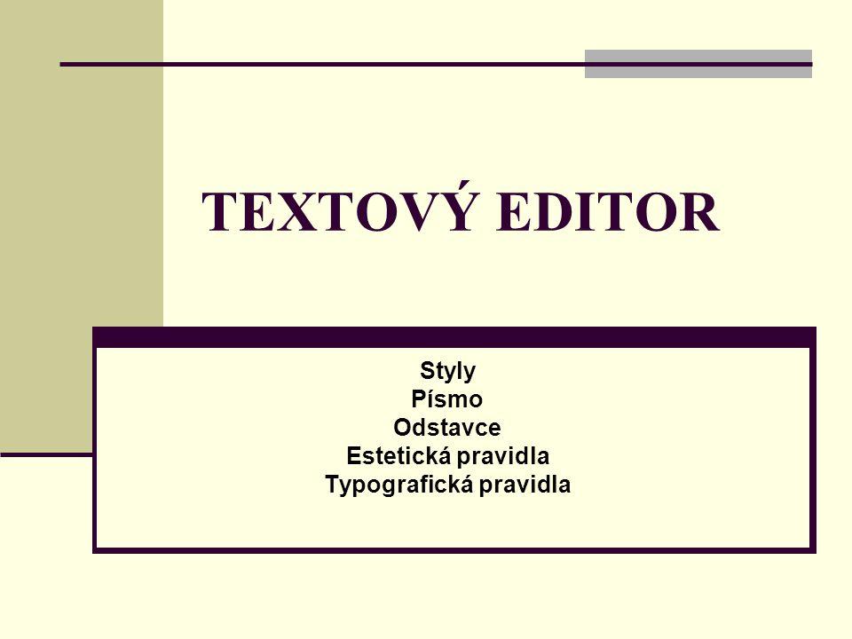 Styly Písmo Odstavce Estetická pravidla Typografická pravidla