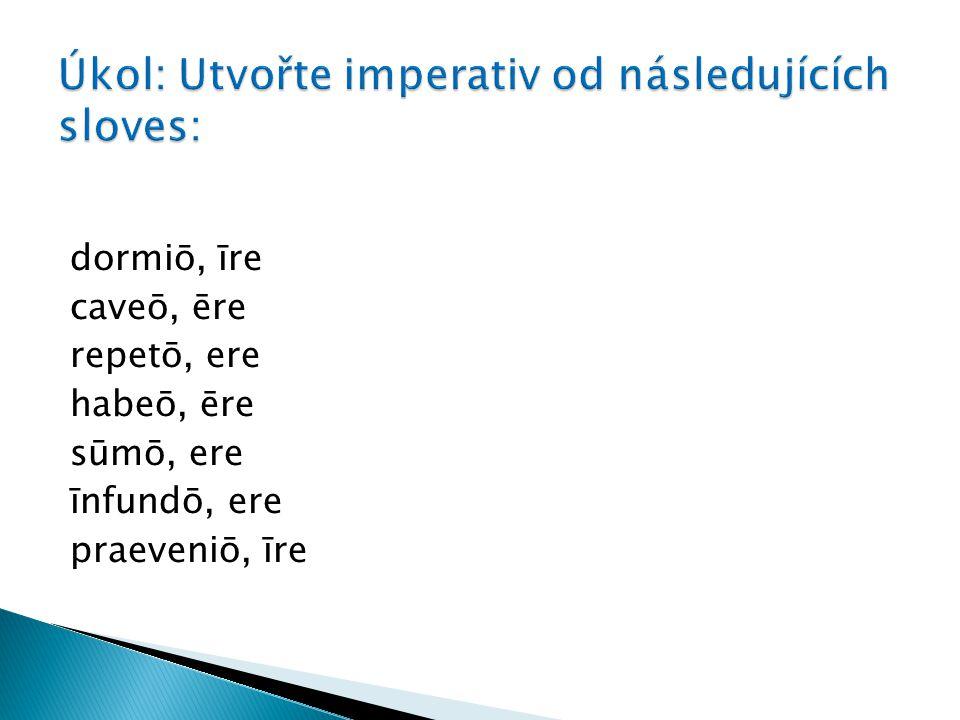 Úkol: Utvořte imperativ od následujících sloves:
