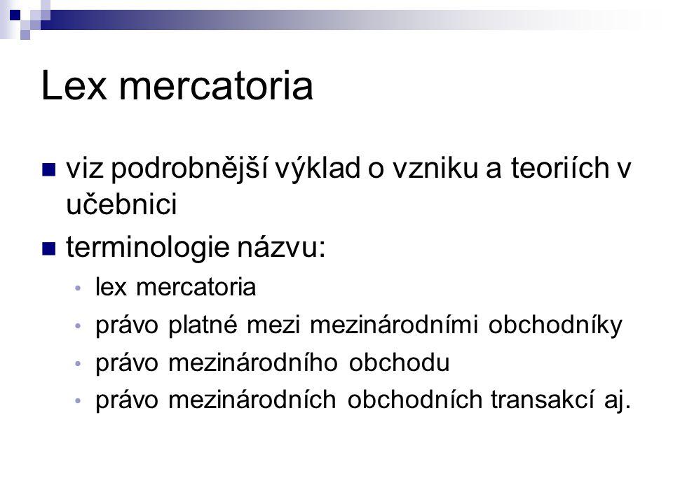 Lex mercatoria viz podrobnější výklad o vzniku a teoriích v učebnici