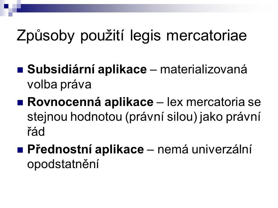 Způsoby použití legis mercatoriae