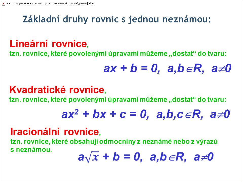 Základní druhy rovnic s jednou neznámou: