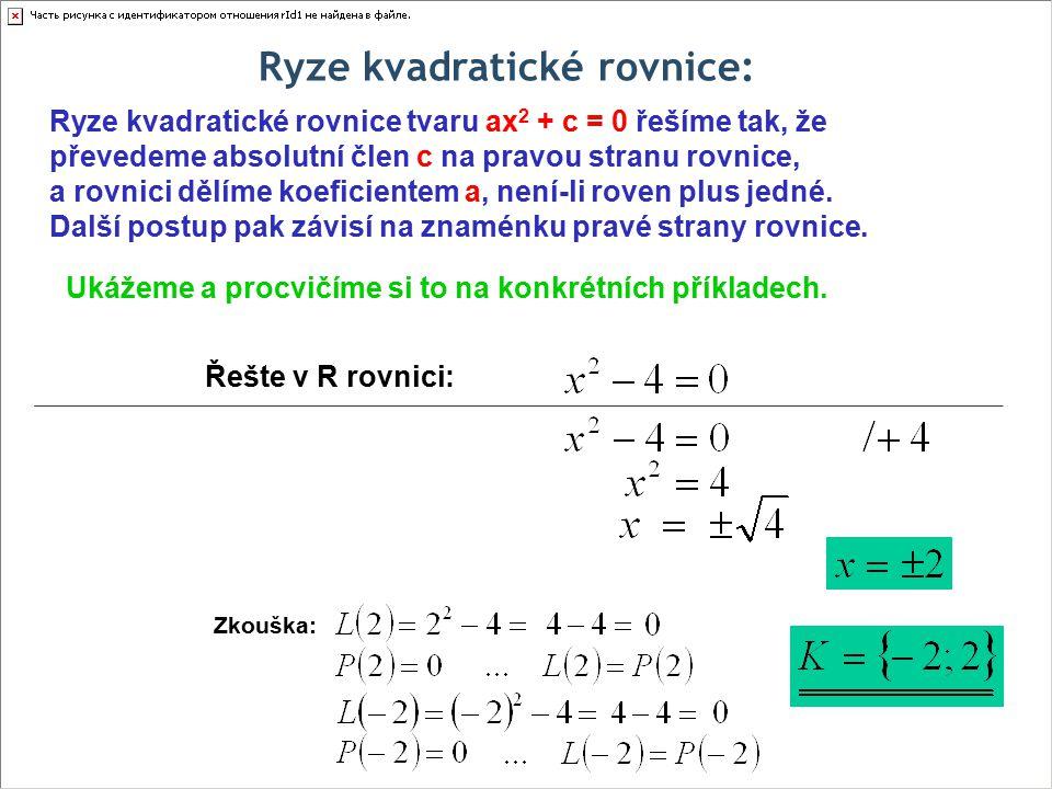 Ryze kvadratické rovnice: