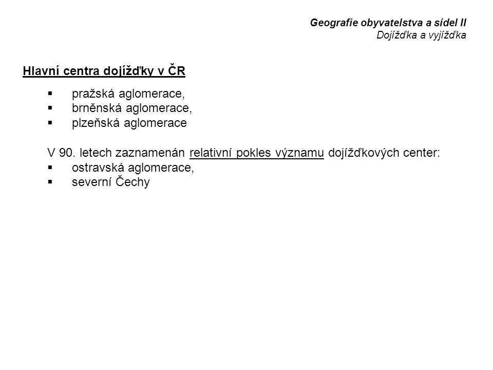 Hlavní centra dojížďky v ČR pražská aglomerace, brněnská aglomerace,
