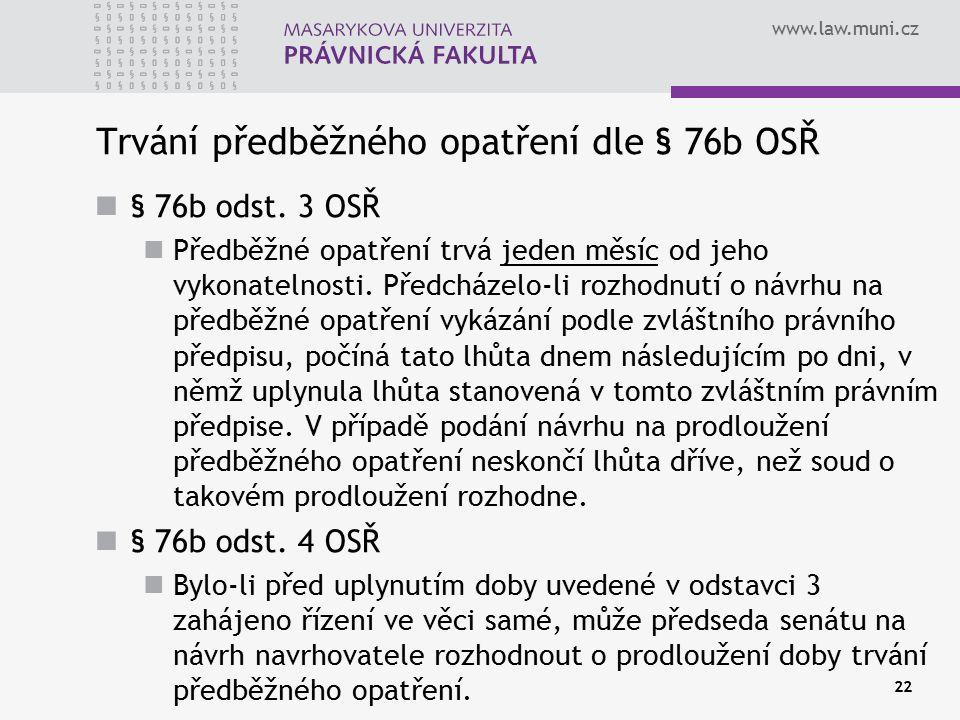 Trvání předběžného opatření dle § 76b OSŘ