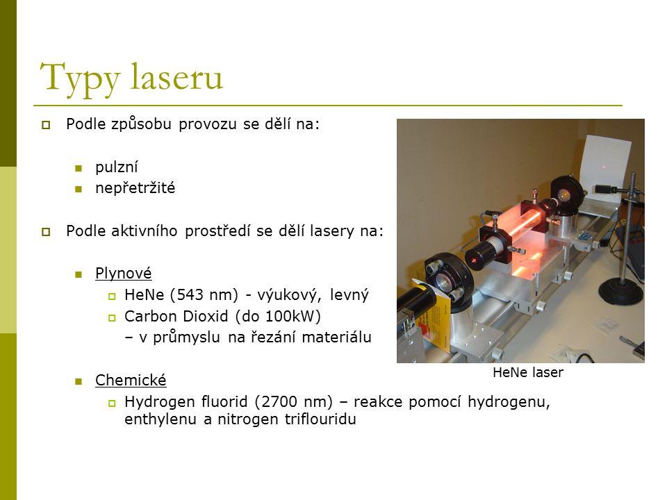 Typy laseru Podle způsobu provozu se dělí na: pulzní nepřetržité