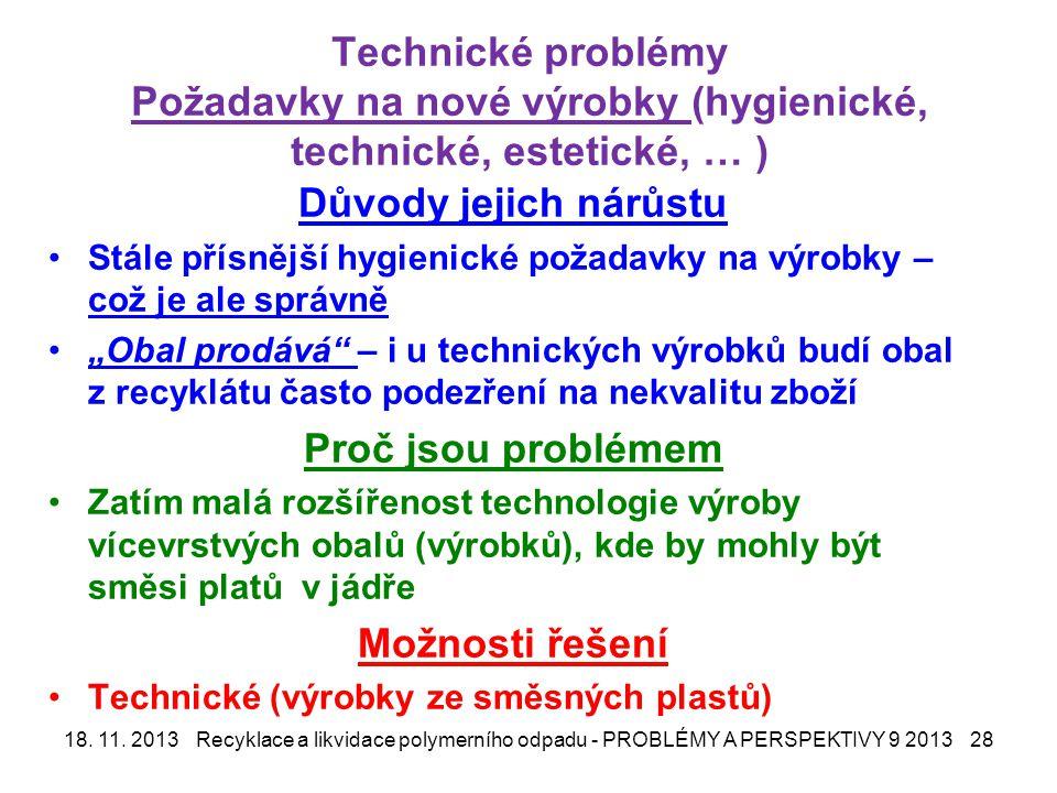 Technické problémy Požadavky na nové výrobky (hygienické, technické, estetické, … )