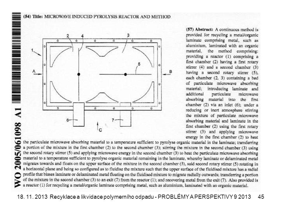 18. 11. 2013 Recyklace a likvidace polymerního odpadu - PROBLÉMY A PERSPEKTIVY 9 2013