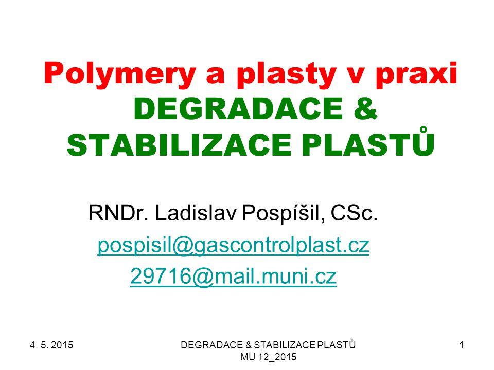 Polymery a plasty v praxi DEGRADACE & STABILIZACE PLASTŮ