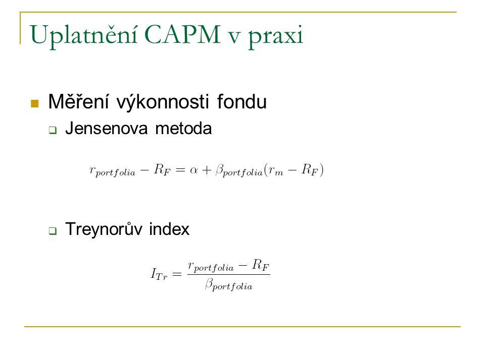 Uplatnění CAPM v praxi Měření výkonnosti fondu Jensenova metoda