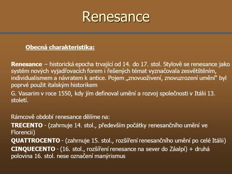 Renesance Obecná charakteristika: