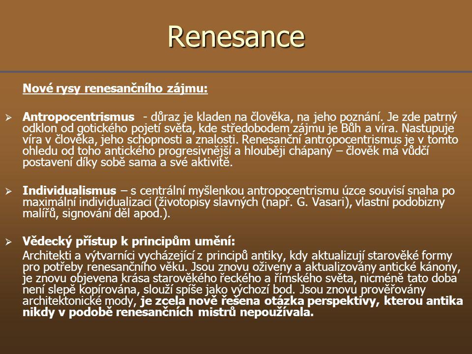 Renesance Nové rysy renesančního zájmu: