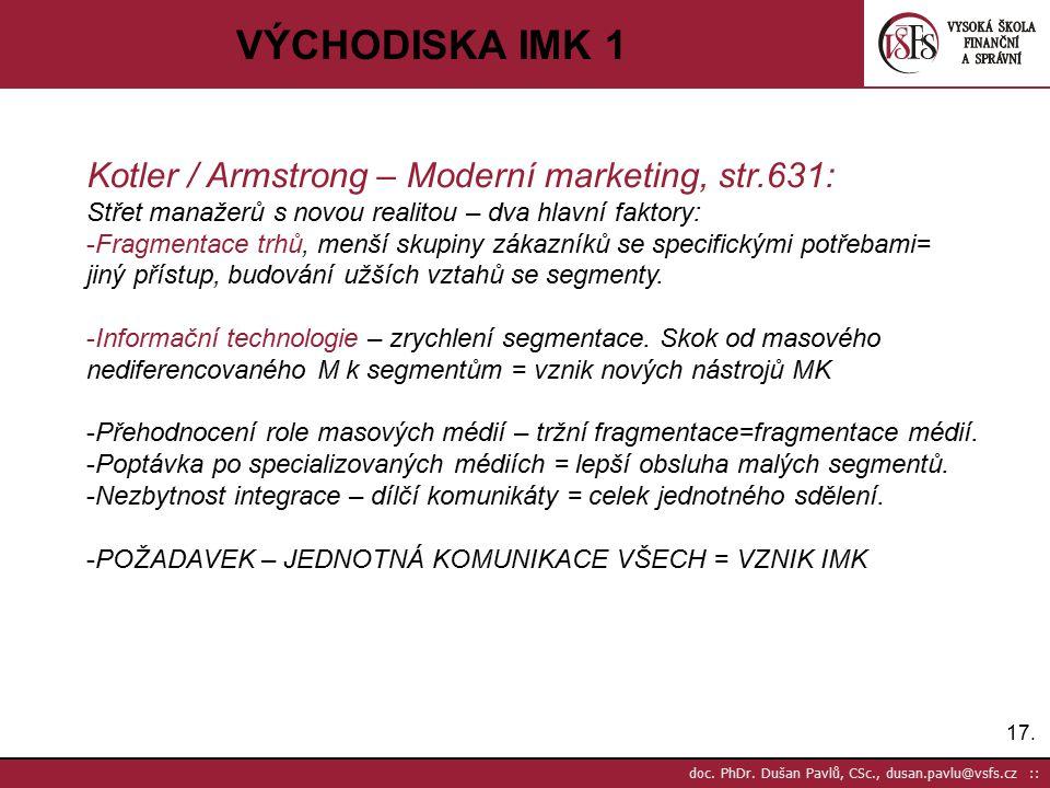 VÝCHODISKA IMK 1 Kotler / Armstrong – Moderní marketing, str.631: