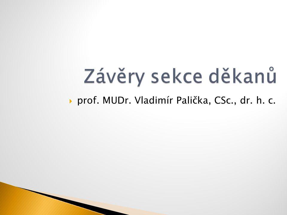 Závěry sekce děkanů prof. MUDr. Vladimír Palička, CSc., dr. h. c.