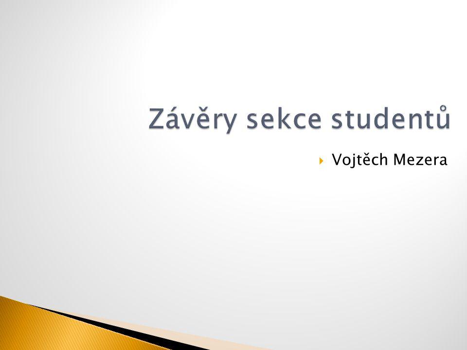 Závěry sekce studentů Vojtěch Mezera
