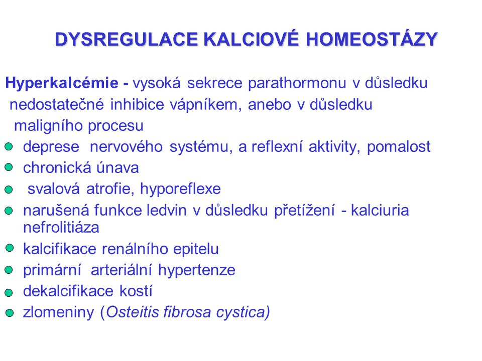 DYSREGULACE KALCIOVÉ HOMEOSTÁZY