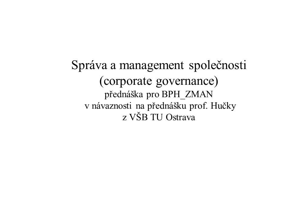 Správa a management společnosti (corporate governance) přednáška pro BPH_ZMAN v návaznosti na přednášku prof.