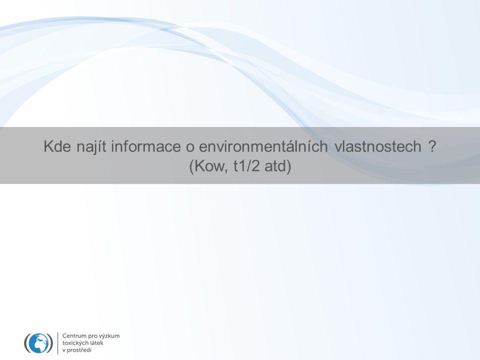 Kde najít informace o environmentálních vlastnostech (Kow, t1/2 atd)