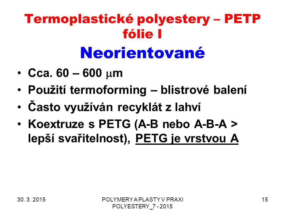 Termoplastické polyestery – PETP fólie I