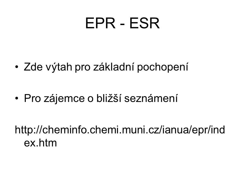 EPR - ESR Zde výtah pro základní pochopení