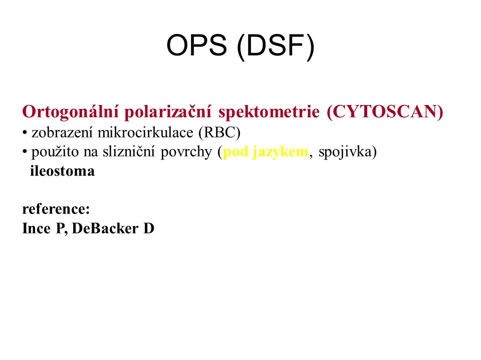 OPS (DSF) Ortogonální polarizační spektometrie (CYTOSCAN)
