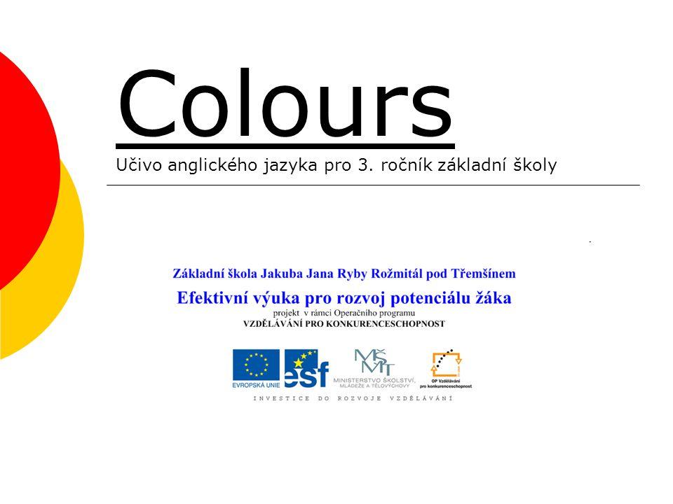 Colours Učivo anglického jazyka pro 3. ročník základní školy