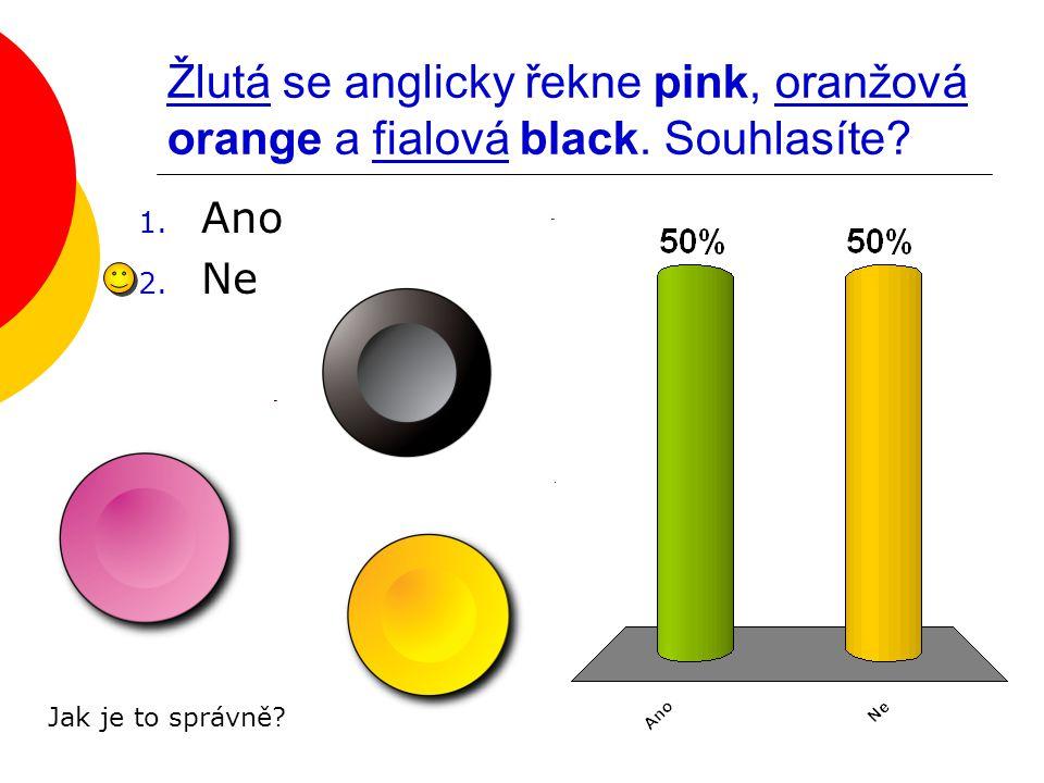 Žlutá se anglicky řekne pink, oranžová orange a fialová black