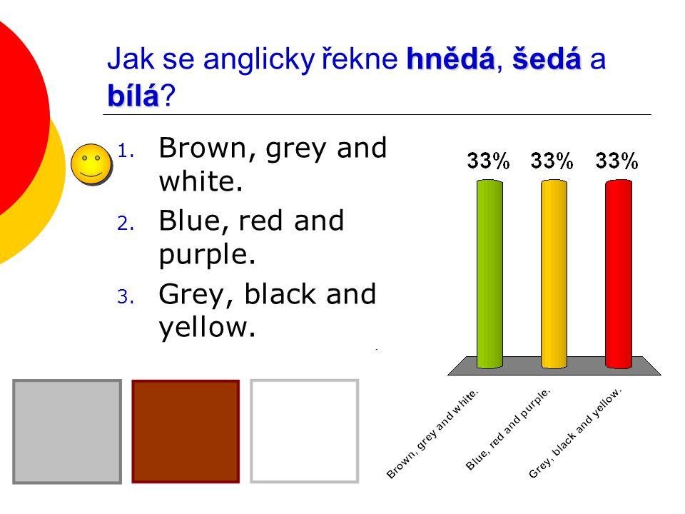 Jak se anglicky řekne hnědá, šedá a bílá