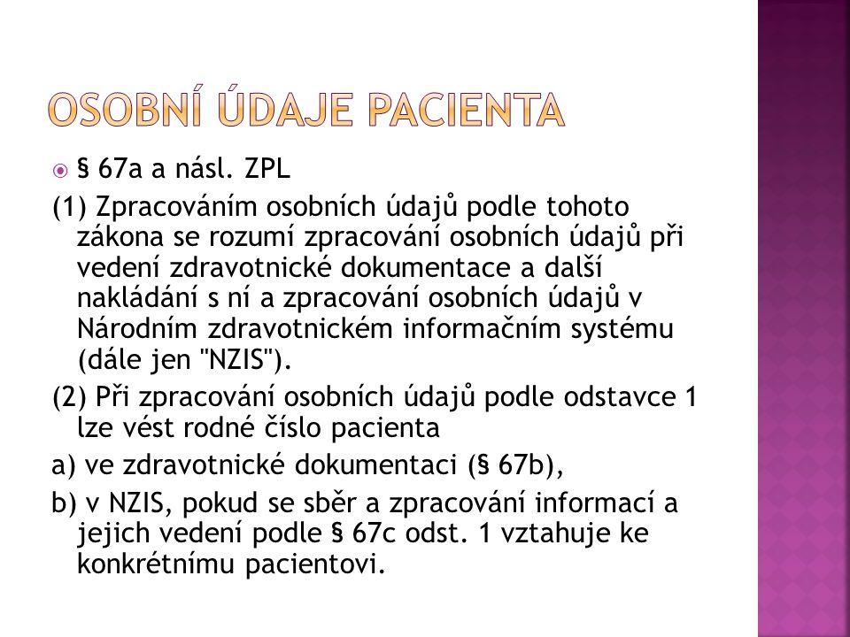 Osobní údaje pacienta § 67a a násl. ZPL